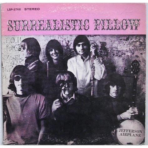 Jefferson Airplane Surrealistic Pillow by Jefferson Airplane By Surrealistic Pillow Lp With Disclo