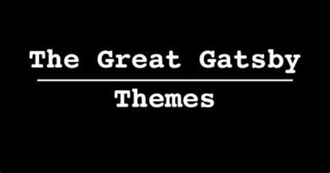 themes in hamlet and great gatsby quot the great gatsby quot themes quot the great gatsby quot from