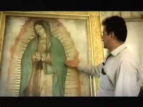 el manto de la virgen de guadalupe los misterios de la virgen de guadalupe youtube