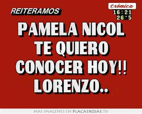 Imagenes Te Quiero Conocer | pamela nicol te quiero conocer hoy lorenzo placas