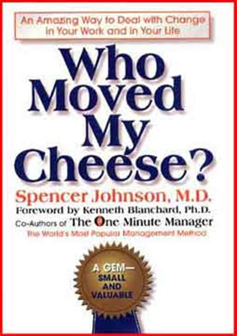 who wrote my about who moved my cheese