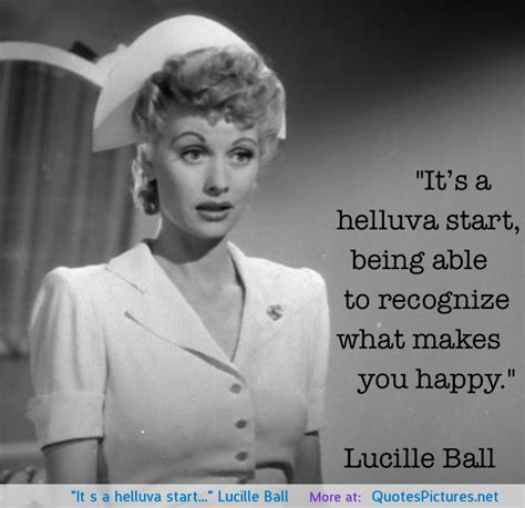 it s a helluva start lucille ball the best quotes sayings