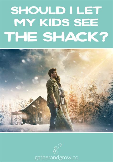 controversial film the shack which depicts god as woman for release next year should i let my kids see the shack 187 gather grow