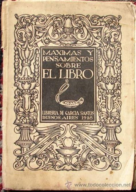 libros de texto antiguos maximas y pensamientos sobre el libro comprar libros