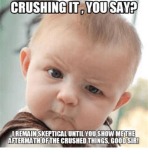 It Memes - 25 best memes about crushed it meme crushed it memes