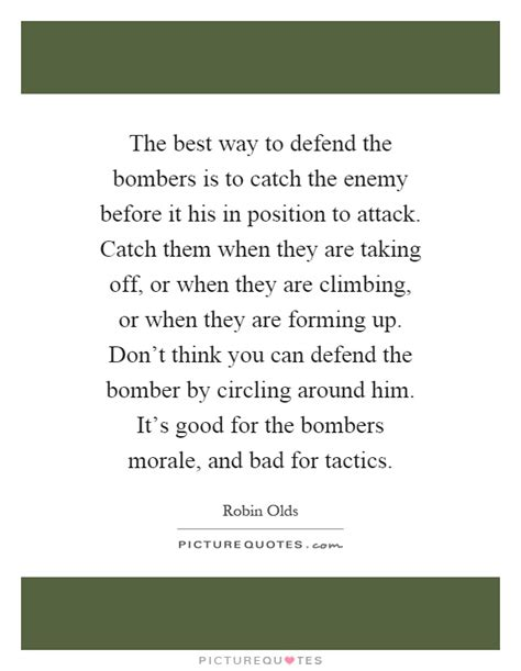 Ways To Catch Him On You by Robin Olds Quotes Sayings 3 Quotations