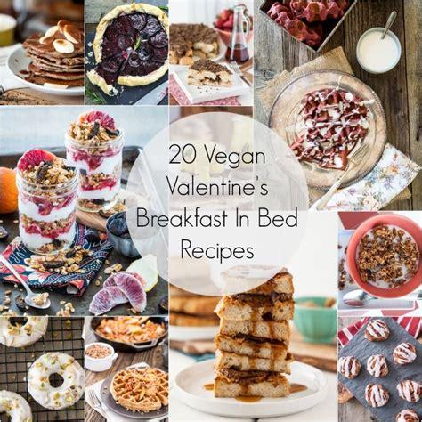 vegan bed and breakfast 20 vegan valentine s breakfast in bed recipes valentines