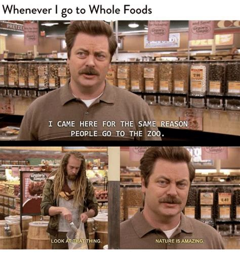 Whole Foods Meme - whenever i go to whole foods and save i came here for the