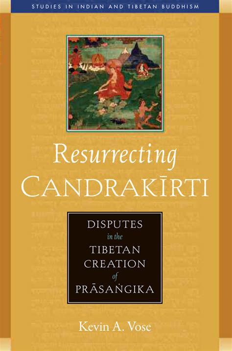 among the tibetans with a new introduction by graham earnshaw books resurrecting candrakīrti introduction wisdom publications