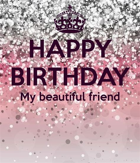 Beautiful Quotes Birthday Happy Birthday My Beautiful Friend Birthdays Pinterest