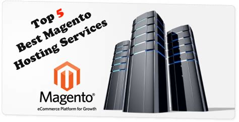best server for magento 5 top best magento hosting services