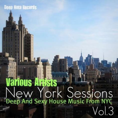 sexy house music va new york sessions vol 3 deep sexy house music from nyc dn018 171 electrobuzz