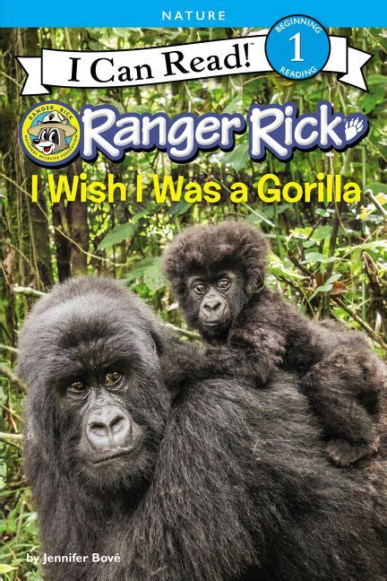ranger rick i wish i was a gorilla i can read level 1 books ranger rick i wish i was a gorilla bove