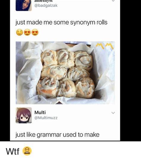 Meme Synonyms - 25 best memes about synonym rolls synonym rolls memes