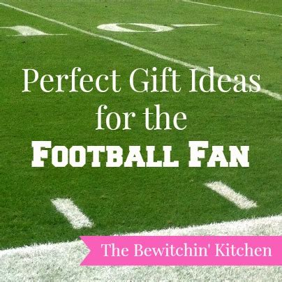 gift ideas for soccer fans perfect gift ideas for the football fan the bewitchin