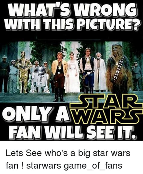 what to get a star wars fan what wrong with this picture only a fan will see it lets