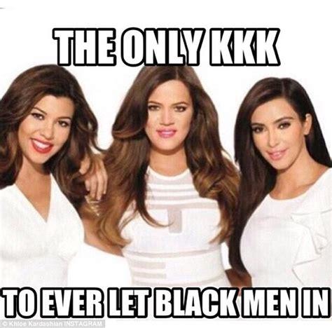 Khloe Kardashian Memes - khloe kardashian slammed after she posts ku klux klan meme