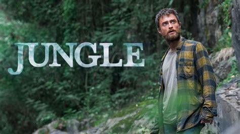 film petualangan hot petualangan mematikan daniel radcliffe di trailer jungle