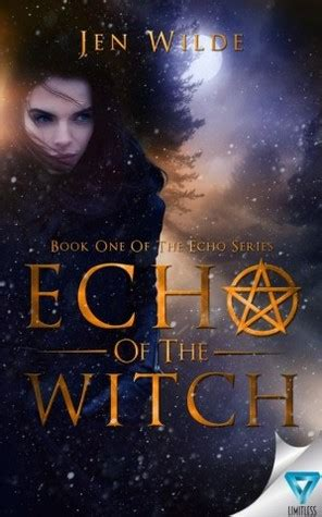 the echo of others books echo of the witch echo 1 by jen wilde