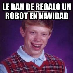 Meme Generator Dan Deacon - meme bad luck brian le dan de regalo un robot en navidad