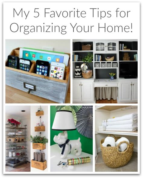 tips for organizing your home my five favorite tips for organizing your home driven by