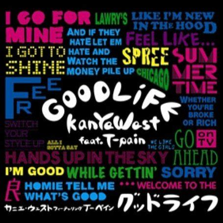 download good life kanye mp3 one05 s music center kanye west feat t pain good life