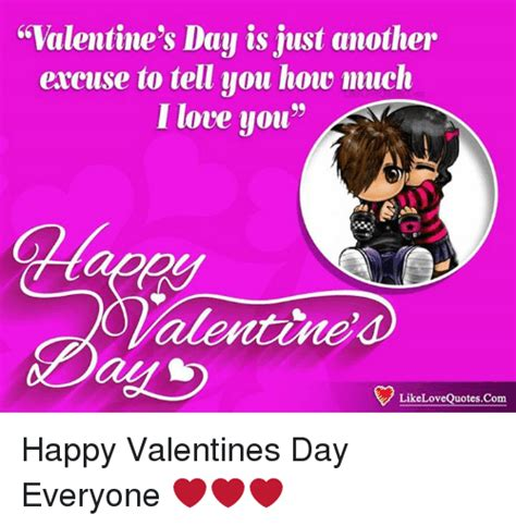 Happy Valentines Day Everyone by 25 Best Memes About Happy Valentines Day Everyone Happy
