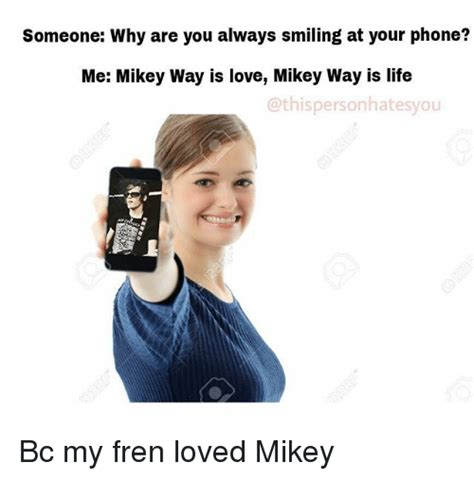 Mikey Way Memes - someone why are you always smiling at your phone me mikey