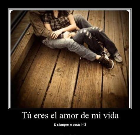 imagenes amor vida imagenes eres mi vida eres el amor de mi vida lo mejor