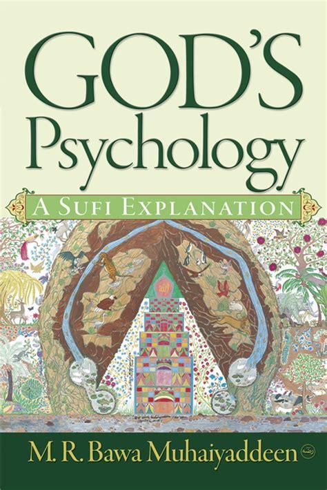 sufism islam and jungian psychology books god s psychology a sufi explanation bawa muhaiyaddeen