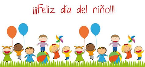 imagenes feliz dia del niño frases im 225 genes frases y mensajes de feliz d 237 a del ni 241 o para el
