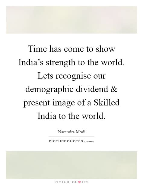our time has come how india is its place in the world books demographic quotes sayings demographic picture quotes