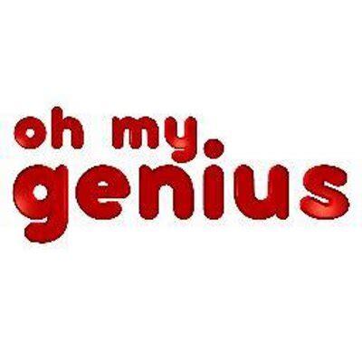 oh my genius ohmygenius