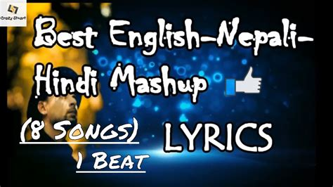 best song ever party mashup lyrics youtube best english nepali hindi mashup lyrics 8 songs 1 beat