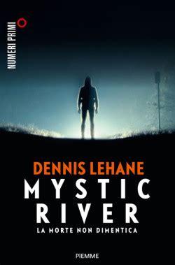 libro mystic river mystic river la morte non dimentica romanzo noir di dennis lehane chelibro