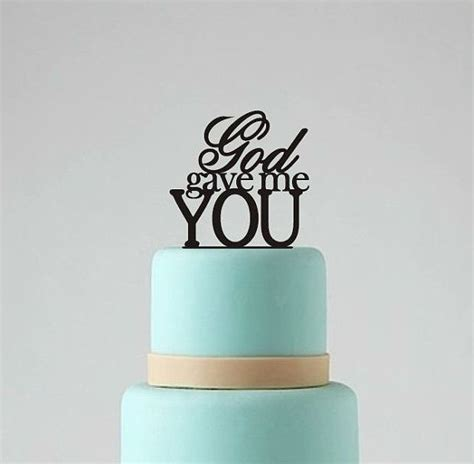 Colgans Wedding Cake And More by Wedding Cake Topper God Gave Me You Wedding Cake Topper