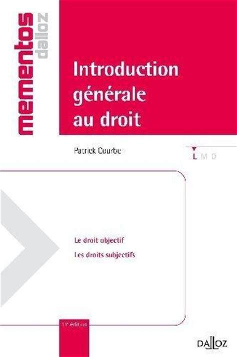 introduction gnrale au droit livre introduction g 233 n 233 rale au droit le droit objectif les droits subjectifs 11e 233 dition