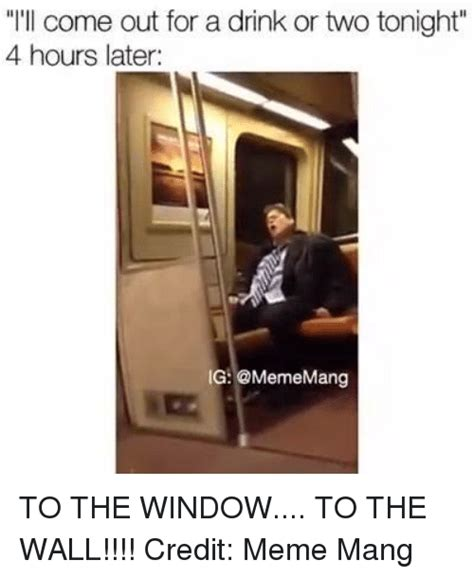 To The Window To The Wall Meme - 25 best memes about meme and windows meme and windows memes