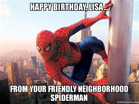 Spiderman Birthday Meme - happy birthday lisa from your friendly neighborhood