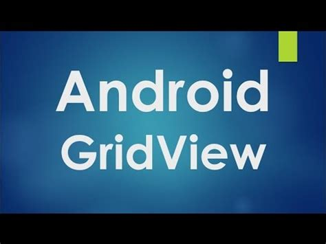android tutorials for beginners android gridview exle android tutorial for beginners 94 gridview youtube