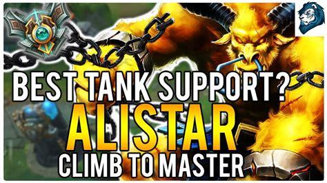best tank lol best tank support alistar climb to master league of