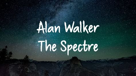 alan walker spectre lyrics alan walker the spectre lyrics 1 hour version youtube