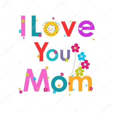 imagenes grandes de i love you te amo mam 225 tarjetas de felicitaci 243 n con flores de colores