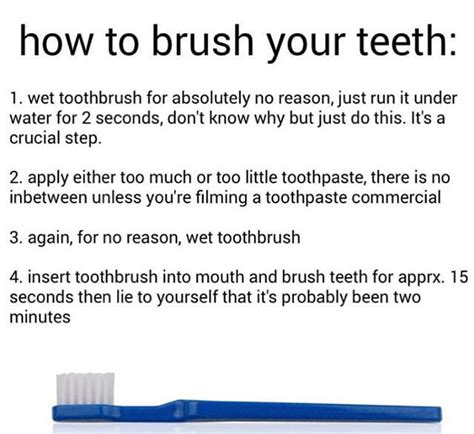 how to brush your s teeth how to brush your teeth 9gag