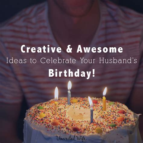 25 creative awesome ideas to celebrate my husband s birthday