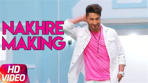 jassi gill songs new 2017 making of nakhre jassi gill latest punjabi song 2017