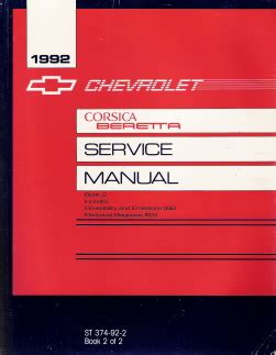 vehicle repair manual 1992 chevrolet corsica on board diagnostic system 1992 chevrolet corsica beretta factory service manual 2 volume set