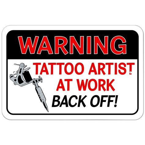 tattoo aftercare warning signs plastic sign warning tattoo artist at work back off ebay