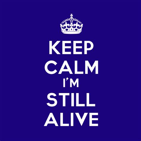 sleep while you re still alive news from a former insomniac books keep calm i m still alive lauraleia