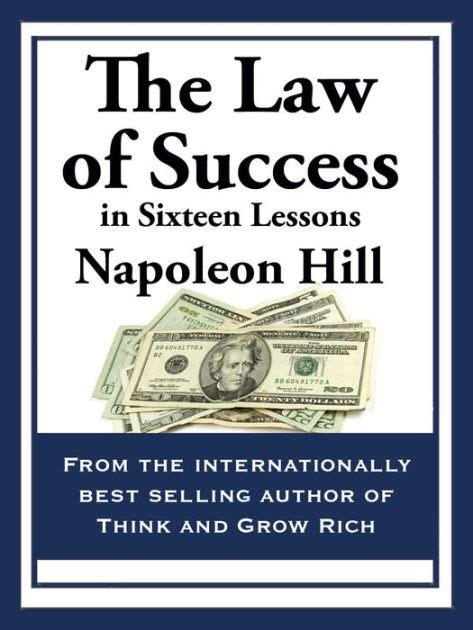 science of success napoleon hill pdf the law of success in sixteen lessons by napoleon hill paperback barnes noble 174